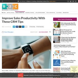 Improve Sales Productivity With These CRM Tips
