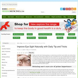 Improve Eye Sight Naturally With Daily Tip And Tricks