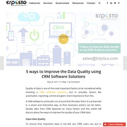 5 ways to Improve the Data Quality using CRM Software Solutions