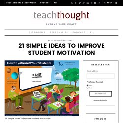 21 Simple Ideas To Improve Student Motivation