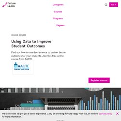 Using Data to Improve Student Outcomes - Online Course