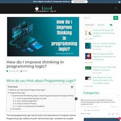 How do I improve thinking in programming logic?