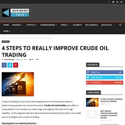 4 STEPS TO REALLY IMPROVE CRUDE OIL TRADING