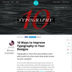10 Ways to Improve Typography In Your Designs