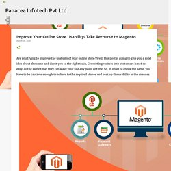 Improve Your Online Store Usability- Take Recourse to Magento