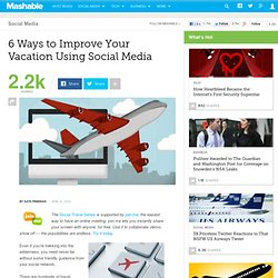 6 Ways to Improve Your Vacation Using Social Media