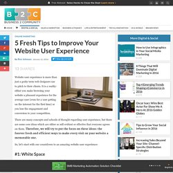 5 Fresh Tips to Improve Your Website User Experience