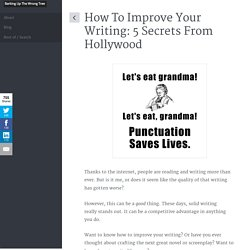 How To Improve Your Writing: 5 Secrets From Hollywood