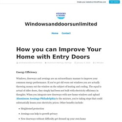 How you can Improve Your Home with Entry Doors – Windowsanddoorsunlimited