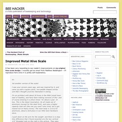 Improved Metal Hive Scale « Bee Hacker