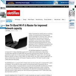 New Tri-Band Wi-Fi 6 Router for improved network capacity
