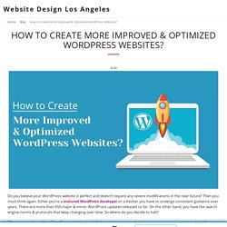 How to Create More Improved & Optimized WordPress Websites?