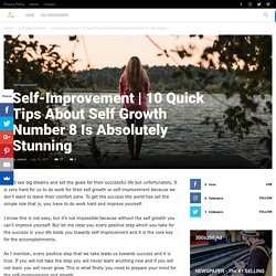 10 Quick Tips About Self Growth Number 8 Is Absolutely Stunning.