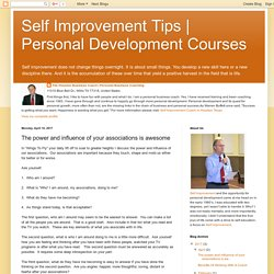 Personal Development Courses: The power and influence of your associations is awesome