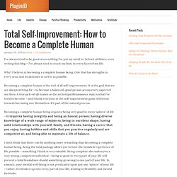 Total Self-Improvement: How to Become a Complete Human
