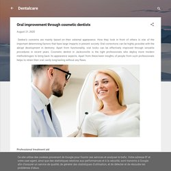 Oral improvement through cosmetic dentists