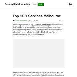 Top SEO Services Melbourne. Website improvement, or SEO services…