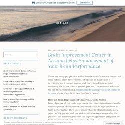 Brain Improvement Center in Arizona helps Enhancement of Your Brain Performance – healabc