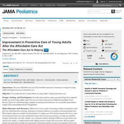 Improvement in Preventive Care of Young Adults After the Affordable Care Act:  The Affordable Care Act Is Helping