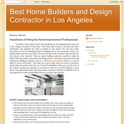Best Home Builders and Design Contractor in Los Angeles: Importance of Hiring the Home Improvement Professionals