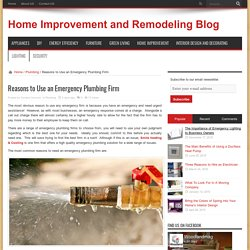 Reasons to Use an Emergency Plumbing Firm
