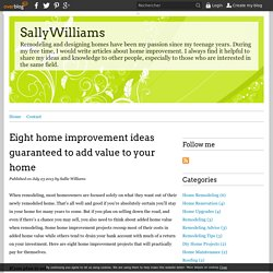 Eight home improvement ideas guaranteed to add value to your home - SallyWilliams