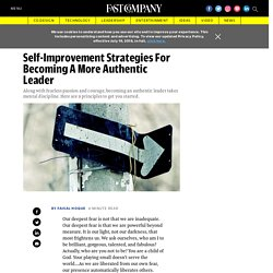 Self-Improvement Strategies For Becoming A More Authentic Leader