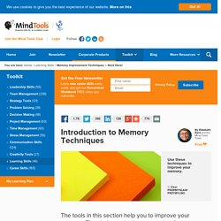 Memory Improvement Techniques - Improve Your Memory with MindTools.com