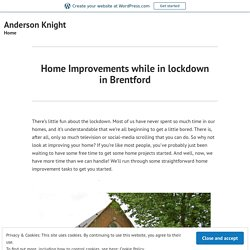 Home Improvements while in lockdown in Brentford – Anderson Knight
