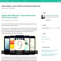 Apple's iOS 9 (Monarch) : Improvements Over The Previous Version - James Blog