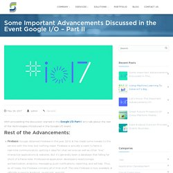 So Many Improvements Revealed in the Recent Event of Google I/O – Part II