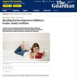 Reading for fun improves children's brains, study confirms