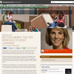 Beyond Bieber: Twitter improves student learning