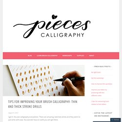 Tips for improving your brush calligraphy: Thin and thick stroke drills – pieces calligraphy