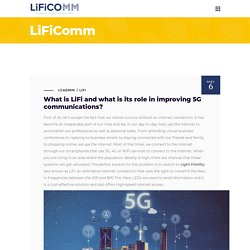 What is LiFi and what is its role in improving 5G communications? - LiFiComm