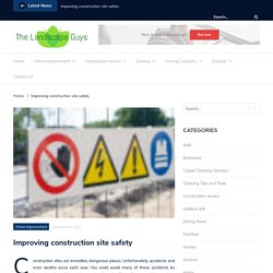 Improving construction site safety – The Landscape Guys