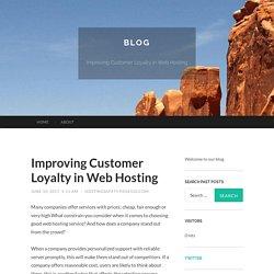 Improving Customer Loyalty in Web Hosting