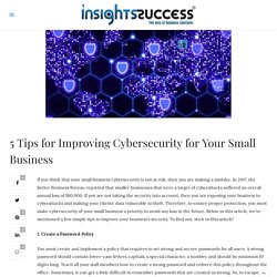 5 Tips for Improving Cybersecurity for Your Small Business