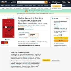 Nudge: Improving Decisions about Health, Wealth, and Happiness: Amazon.co.uk
