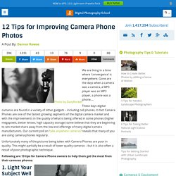 12 Tips for Improving Camera Phone Photos