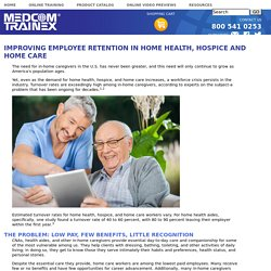 Improving Employee Retention in Home Health, Hospice and Home Care