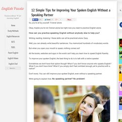 12 Simple Tips for Improving Your Spoken English Without a Speaking Partner