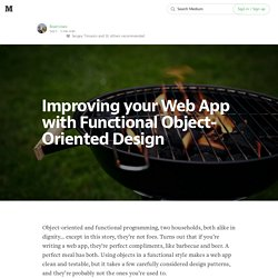 Improving your Web App with Functional Object-Oriented Design