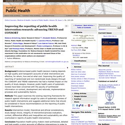Improving the reporting of public health intervention research: advancing TREND and CONSORT
