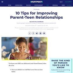 10 Tips for Improving Parent-Teen Relationships