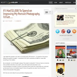 If I Had $1,000 To Spend on Improving My Portrait Photography, I'd Get…