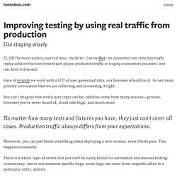 Improving testing by using real traffic from production - leonsbox.com