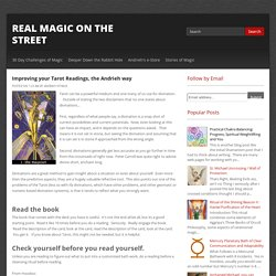Improving your Tarot Readings, the Andrieh way ~ Real Magic on the Street