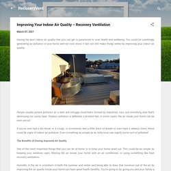 Improving Your Indoor Air Quality – Recovery Ventilation