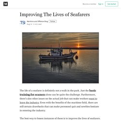 Improving The Lives of Seafarers - Maritime and Offshore Blog - Medium